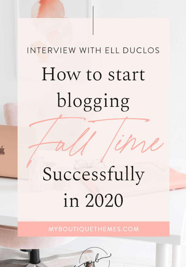 How to start blogging full time in 2020 (it's possible!) | Interview with Ell Duclos | Pinterest Graphic